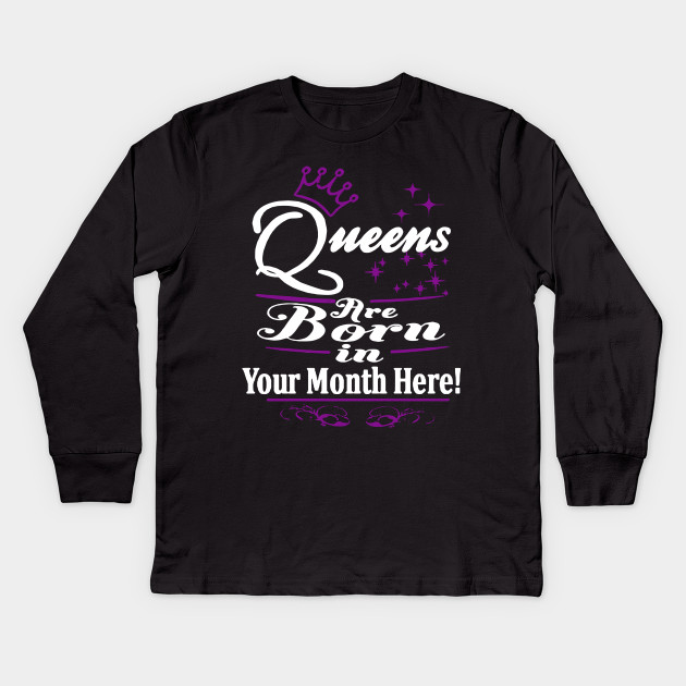 Personalized Birthday Girl T Shirts Queens Are Born In Pick Your Month Gift Kids Long Sleeve Shirt