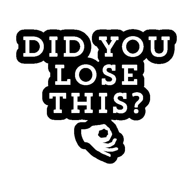 Did You Lose This Circle Game Funny Prank Meme Circle Game Sticker Teepublic