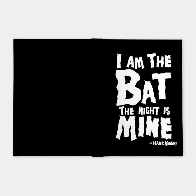 Venture Bros - Hank I am the Bat