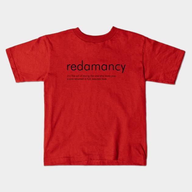 Redamancy Definition Redamancy Kids T Shirt Teepublic