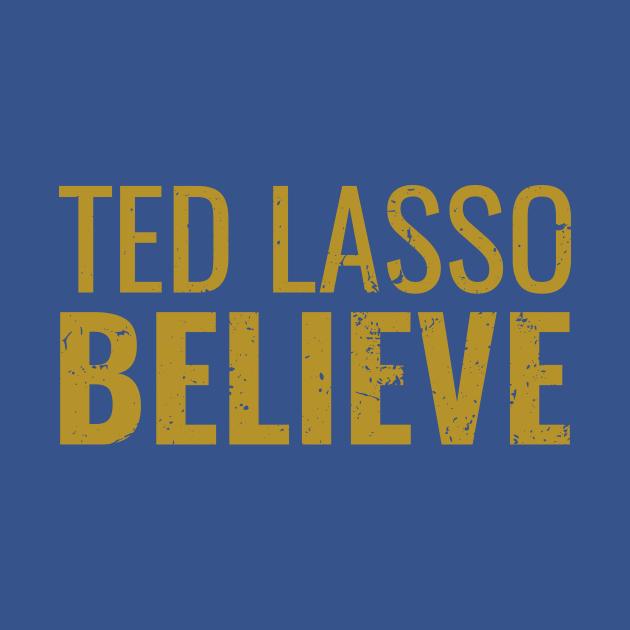 Believe Ted Lasso