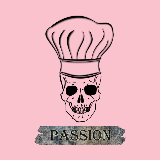 Passion and Profession - Chef