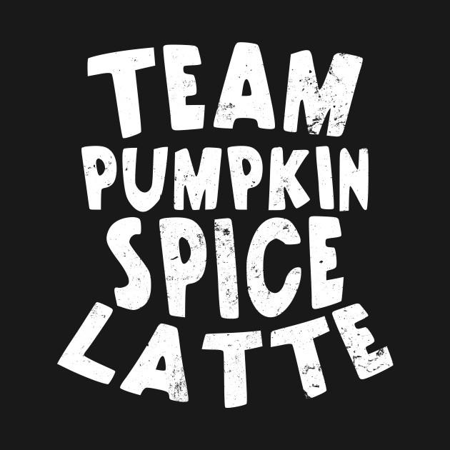 a816116e9 Pumpkin Spice Latte Shirt | Team Gift - Pumpkin Spice Latte - T ...