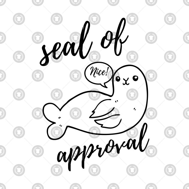 Seal Of Approval Funny Seal Shirt Tee