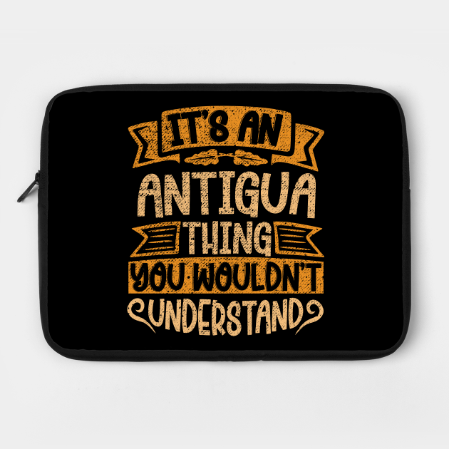 It's An Antigua Thing You Wouldn't Understand