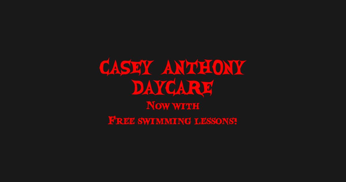 3168da750 Casey Anthony Daycare - Funny - Kids T-Shirt   TeePublic