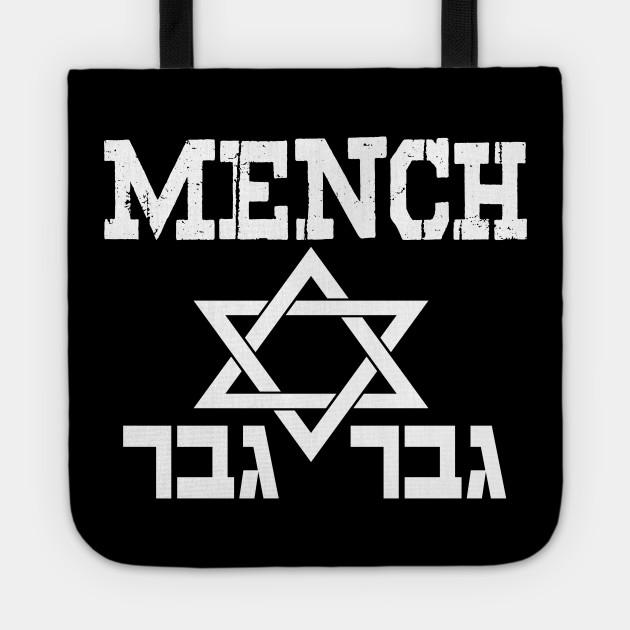 Funny Jewish Yiddish Slogan Gift Hebrew Mench Gever Jew Gift Tote Teepublic