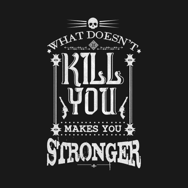 what doesn t kill you makes you stronger typography tapestry