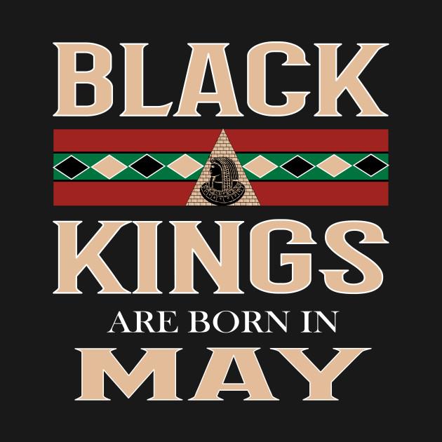 bbca19436 African American Black King Born In May - May Birthday Men - T-Shirt ...