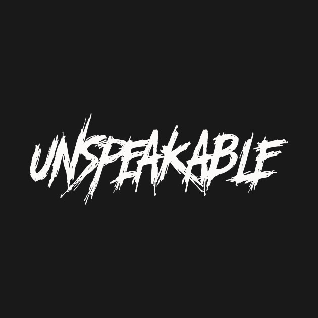 Unspeakable - for the teenagers in your house