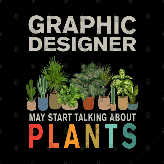 Graphic Designer Plant Lover, Gardener, Horticulture Lover Gifts