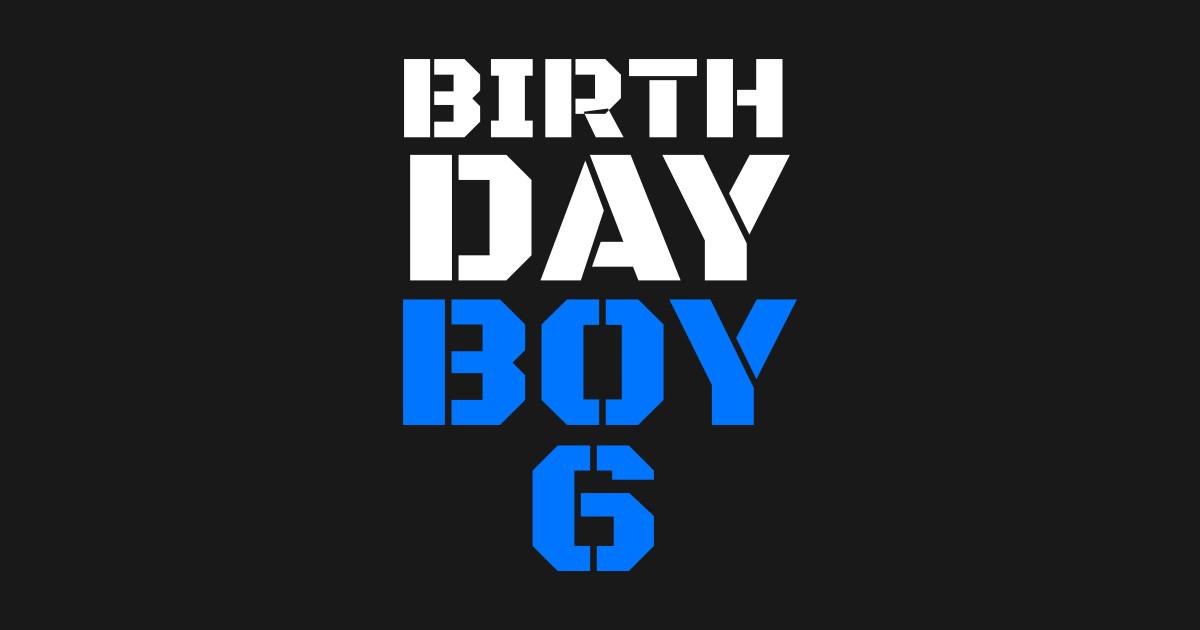 Birthday Boy 6 6th Tee Boys Shirts Years Old Shirt