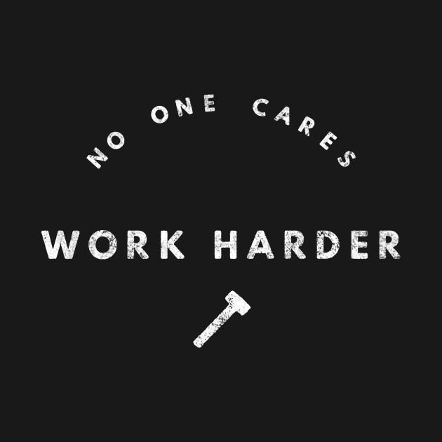 Work Harder No Excuse Hustle Grind Grit Perseverance Mindset