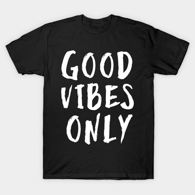 "Funny Gifts ""Good Vibes Only"""