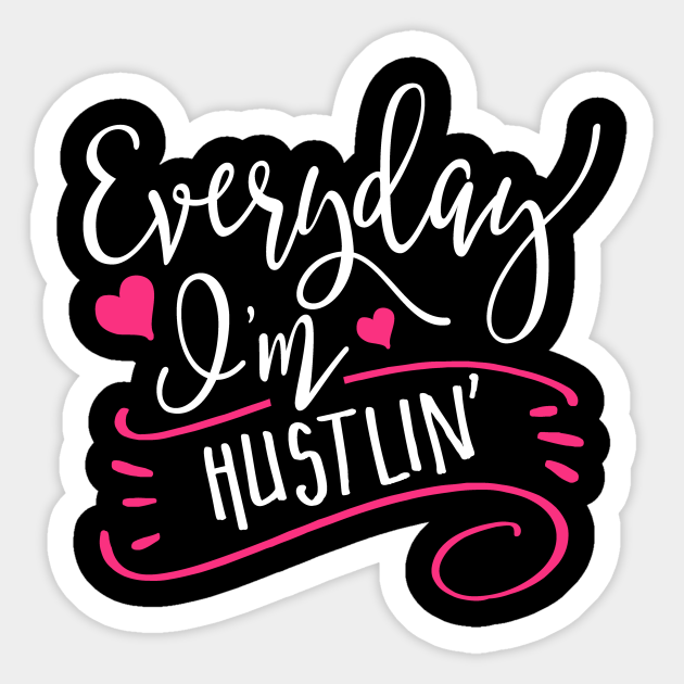 Hustling Work Everyday Im Hustlin 25 Stickers Pack 2.25 x 1.25 inches