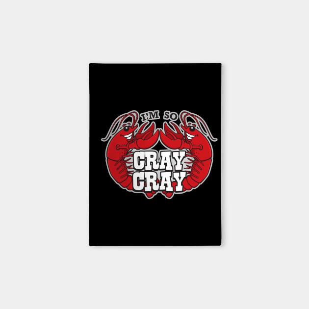 Goin' Cray Cray