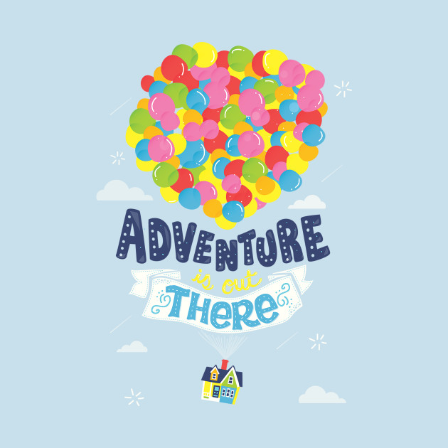 Adventure is out there hDZhjJRxBG