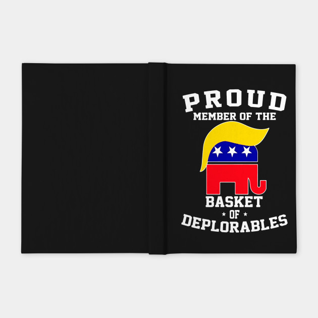Proud Member of the Basket of Deplorables - hot trend Tshirt