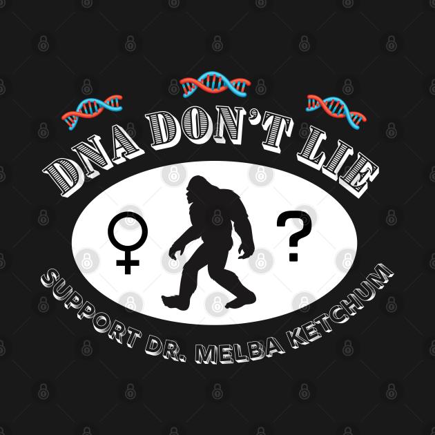 DNA Doesn't Lie Support Dr. Melba Ketchum