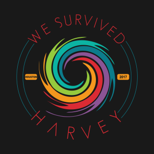 WE SURVIVED HARVEY t-shirts