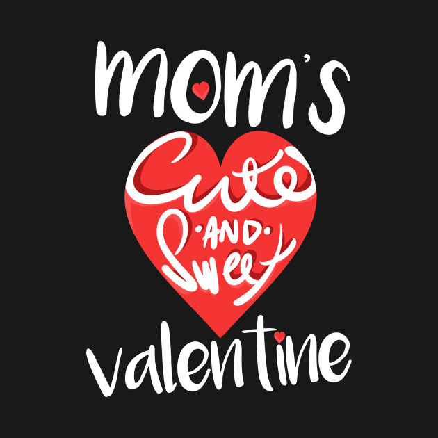 Cute Toddler Valentines Day Quotes: Mom's Cute And Sweet Valentine