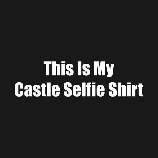 Castle Selfie Shirt