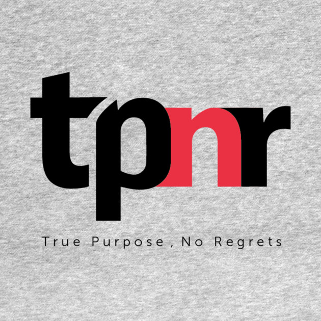 True Purpose, No Regrets - tpnr