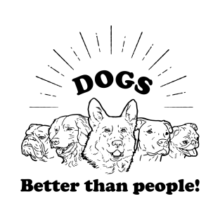 Dogs: Better Than People t-shirts