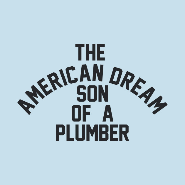 Son of a Plumber - Dusty Rhodes - T-Shirt | TeePublic