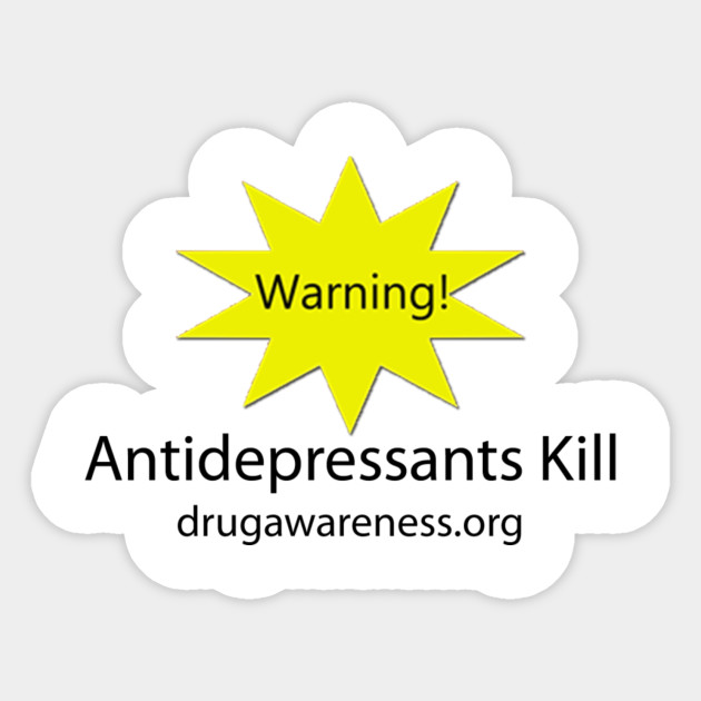 Warning Antidepressants Kill | White