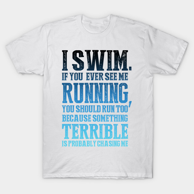 FUNNY BLUE SWIMMING QUOTE! GIFT IDEA FOR SWIMMER