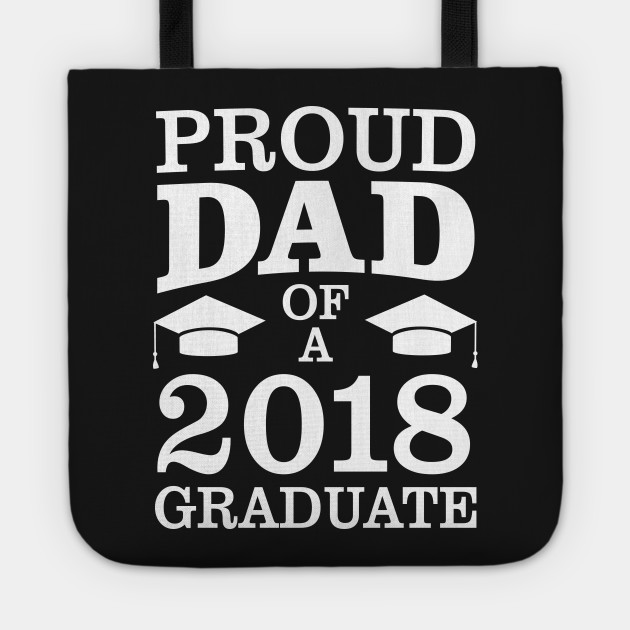 197180ab Proud Dad Of 2018 Graduate Father Funny Graduation - Proud Dad Of ...