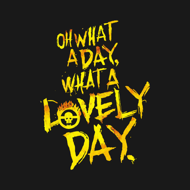 What A Lovely Day (Fury Road)