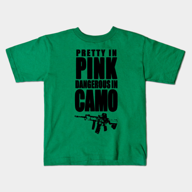 b6f54a14a1 Pretty in PINK dangerous in camo - Top Trend - Kids T-Shirt | TeePublic