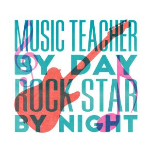 aec4f6b9b Fun gift for Music Teachers. Music Teacher by Day Rockstar by night T-Shirt