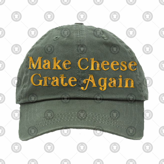 Make Cheese Grate Again