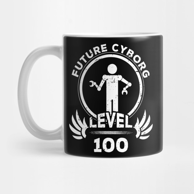 Level 100 Future Cyborg Sci Fi Fan Gift