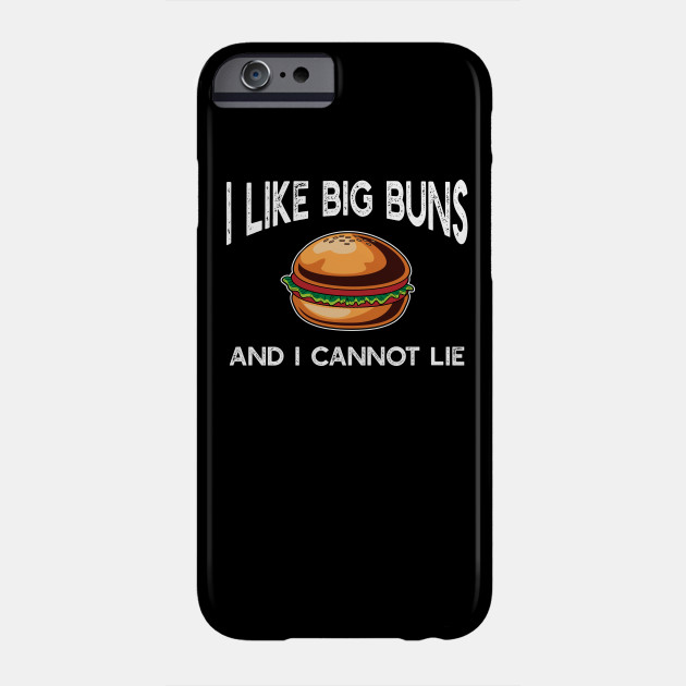 Like Big Buns Cannot Lie Burger T-Shirt Fast Food Lover