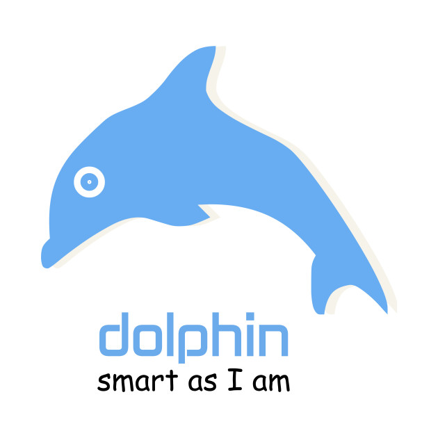 Dolphin Smart as I am