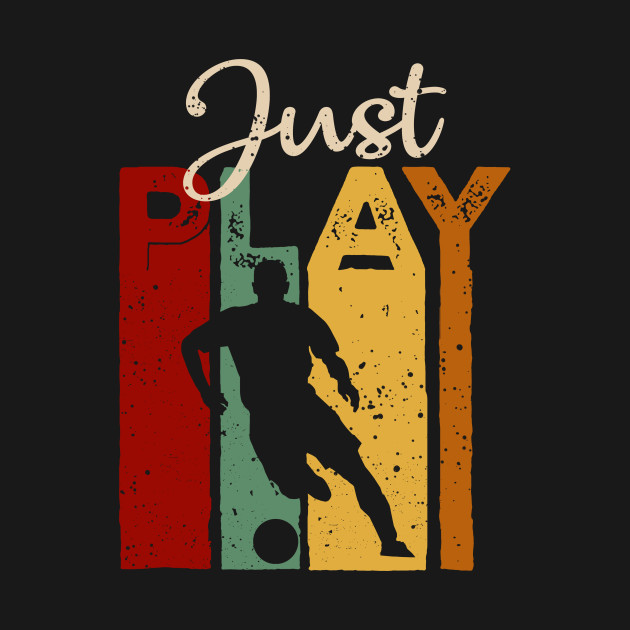 Just play Soccer Vintage T-Shirt Gift