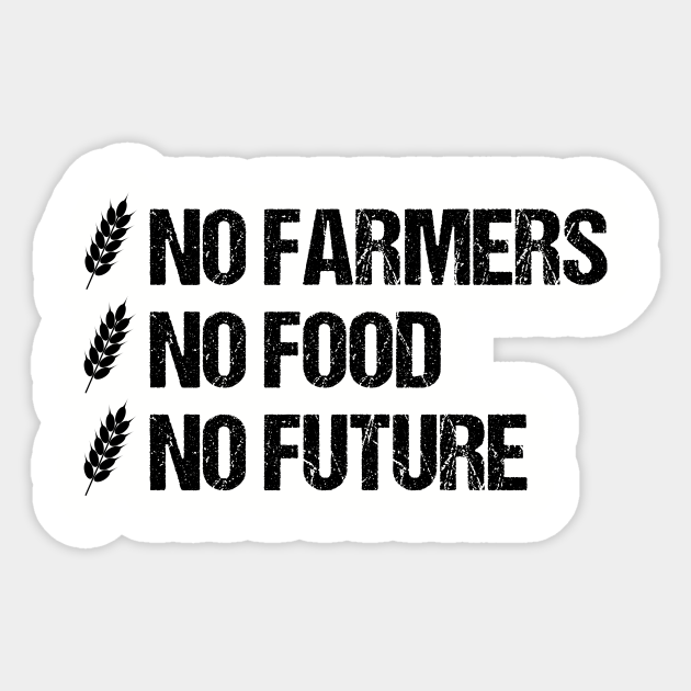 No Farmers No Food No Future Agricultural T Shirt Farmer Quote Aufkleber Teepublic De
