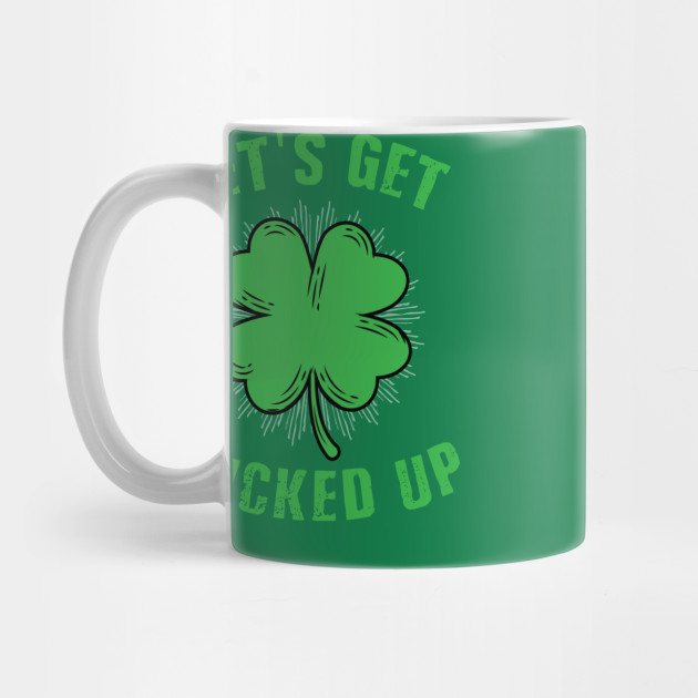 Funny St Patricks Day Shirt Lets Get Lucked Up