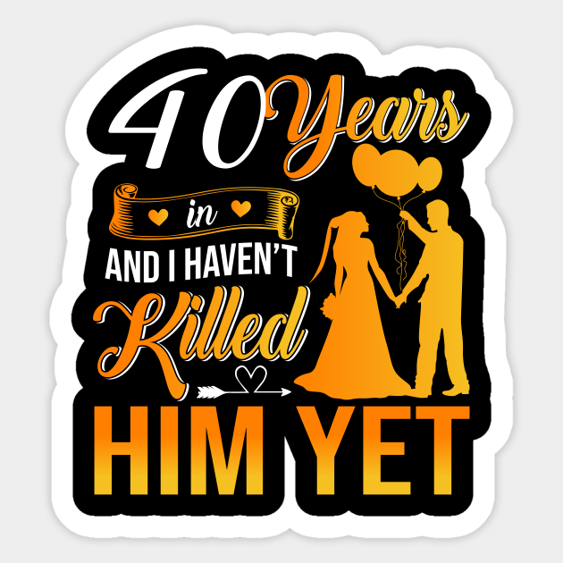 40th Wedding Anniversary Gift Shirt For Wife 40th Wedding Anniversary Gifts Sticker Teepublic