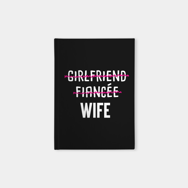 Girlfriend Fiance Wife Shirt Wedding Marriage Event Love My Wife