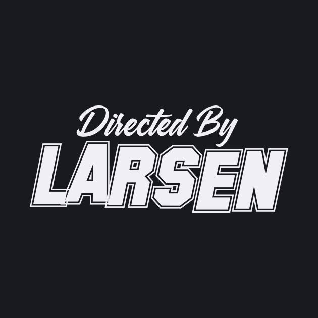 Directed By LARSEN, LARSEN NAME