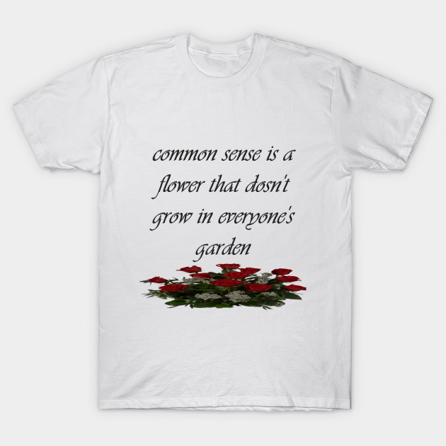 4b35a42c proverb and flowers - Proverb - T-Shirt | TeePublic