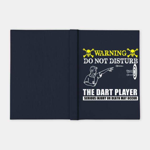 THE DART PLAYER DON'T DISTURB