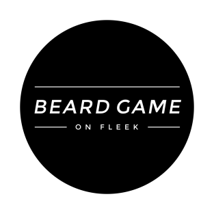 Beard Game On Fleek t-shirts