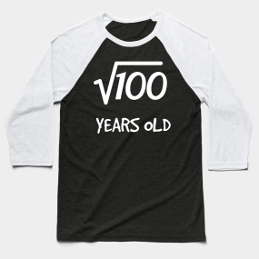 Square Root Of 100 10th Birthday 10 Years Old Boy Girl Baseball T Shirt