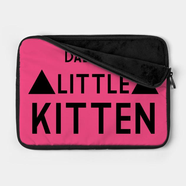 Daddys little Kitten